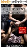 His Indecent Training: Complete Series
