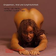 Gruppensex, Anal und Jungfräulichkeit Hörbuch von Lily Merlin Gesprochen von: Audrey Tailor