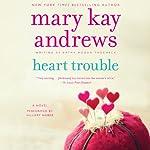 Heart Trouble: Callahan Garrity, Book 5 | Mary Kay Andrews