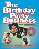 img - for The Birthday Party Business: How to Make a Living as A Children's Entertainer by Fife, Bruce, Diamond, Hal, Kissell, Steve, Vogel, Robin, Los (1998) Paperback book / textbook / text book