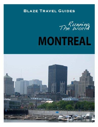 Running The World: Montreal, Canada (Blaze Travel