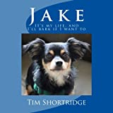 img - for Jake: It's my life, and I'll bark if I want to book / textbook / text book