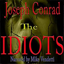 The Idiots Audiobook by Joseph Conrad Narrated by Mike Vendetti