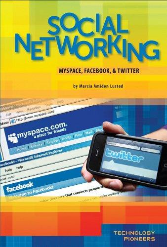 Social Networking: Myspace, Facebook, & Twitter