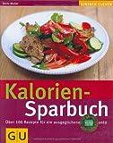 img - for Kalorien-Sparbuch (GU einfach clever) book / textbook / text book