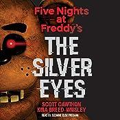 Five Nights at Freddy's: The Silver Eyes: Five Nights at Freddy's, Book 1 | Scott Cawthon, Kira Breed-Wrisley