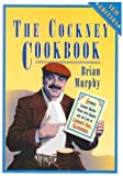The Cockney Cook Book: Authentic Cockney Recipes Spiced with the Insights into the Lives of London's Real Eastenders (London Pride Collection) (1871204100) by Murphy, Brian