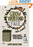 Grow Your Food for Free (Well, Almost...