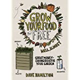 Grow Your Food for Free (Well Almost)by Dave Hamilton