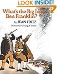 What's the Big Idea, Ben Franklin? (E...