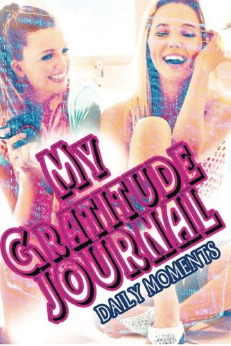 My Gratitude Journal (Teens): Daily Moments