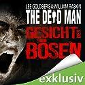 Gesicht des Bösen (The Dead Man 1) Hörbuch von Lee Goldberg, William Rabkin Gesprochen von: Michael Lucke