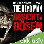 Gesicht des Bösen (The Dead Man 1) | Lee Goldberg,William Rabkin