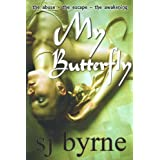 My Butterfly - the abuse - the escape - the awakening ~ SJ Byrne