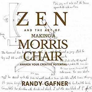 Zen and the Art of Making a Morris Chair: Awaken Your Creative Potential Audiobook