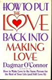 img - for How to Put The Love Back Into Making Love book / textbook / text book
