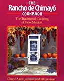 The Rancho de Chimayo Cookbook: The Traditional Cooking of New Mexico (Non) (1558320350) by Jamison, Cheryl Alters