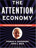 The attention economy:understanding the new currency of business
