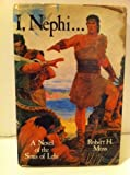 I, Nephi: A Novel of the Sons of Lehi