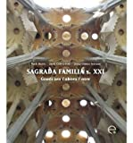 img - for Sagrada Fam?lia s. XXI : Gaud? ara-ahora-now (Paperback)(Spanish) - Common book / textbook / text book