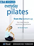 Acquista Everyday Pilates: From the Bottom Up [Edizione Kindle audio/video]