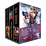 KICK ASS: A Boxed Set (3 Powerful Heroines, 2 Complete Novels + Bonus Novella)