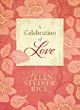 A Celebration of Love (Helen Steiner Rice Collection)