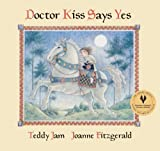 img - for Doctor Kiss Says Yes by Teddy Jam (2012-07-24) book / textbook / text book