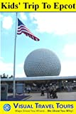 EPCOT TOUR FOR KIDS - A Self-guided Walking Tour - includes insider tips and photos of all locations- explore on your own schedule- Like having a friend show you around! (Visual Travel Tours)