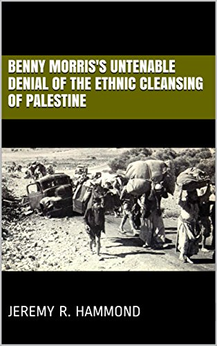 benny-morriss-untenable-denial-of-the-ethnic-cleansing-of-palestine