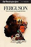 Ferguson: Three Minutes that Changed America (Kindle Single)