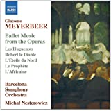 Meyerbeer : Ballet Music from the Operas
