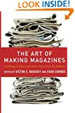 The Art of Making Magazines: On Being an Editor and Other Views from the Industry (Columbia Journalism Review Books)