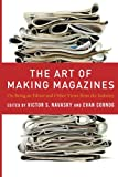 Image of The Art of Making Magazines: On Being an Editor and Other Views from the Industry (Columbia Journalism Review Books)