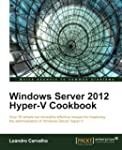 Windows Server 2012 Hyper-V Cookbook:...