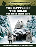 img - for The Battle of the Bulge - the First Eight Days (US Forces in Combat 1941-1945) book / textbook / text book