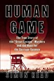 Human Game: The True Story of the Great Escape Murders and the Hunt for the Gestapo Gunmen