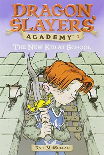 The New Kid at School (Dragon Slayers' Academy, No. 1) PDF