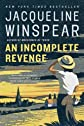 An Incomplete RevengeAN INCOMPLETE REVENGE by Winspear, Jacqueline (Author) on Nov-25-2008 Paperback