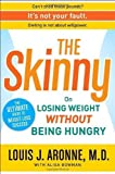 img - for The Skinny: On Losing Weight Without Being Hungry-The Ultimate Guide to Weight Loss Success by Aronne M.D., Louis J., Bowman, Alisa (2009) Hardcover book / textbook / text book
