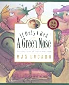 If Only I Had a Green Nose: A Story About…