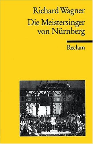 Die Meistersinger von Nürnberg: Textbuch der Fassung der Uraufführung mit Varianten der Partitur, Buch