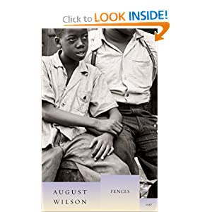 an analysis of fences a play by august wilson Now he takes on the titanic role of troy maxson in august wilson's fences which won a pulitzer prize in 1987 and which is part of a ten in the play's best.