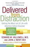 img - for Delivered from Distraction: Getting the Most out of Life with Attention Deficit Disorder book / textbook / text book