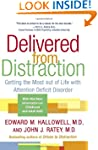 Delivered from Distraction: Getting t...