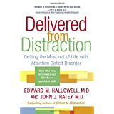 Delivered from Distraction: Getting the Most out of Life with Attention Deficit Disorder ~ Edward M. Hallowell