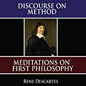 A Discourse on Method: Meditations on the First Philosophy: Principles of Philosophy | [René Descartes]