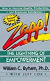Zapp! The Lightning of Empowerment: How to Improve Quality, Productivity, and Employee Satisfaction (0449002829) by Byham, William