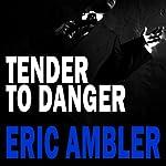 Tender to Danger | Eric Ambler