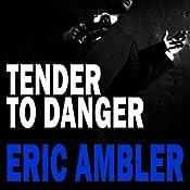 Tender to Danger | [Eric Ambler]